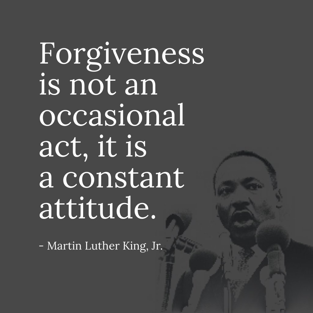 Dr King Quotes: Forgiveness: A Lesson From Martin Luther King Jr