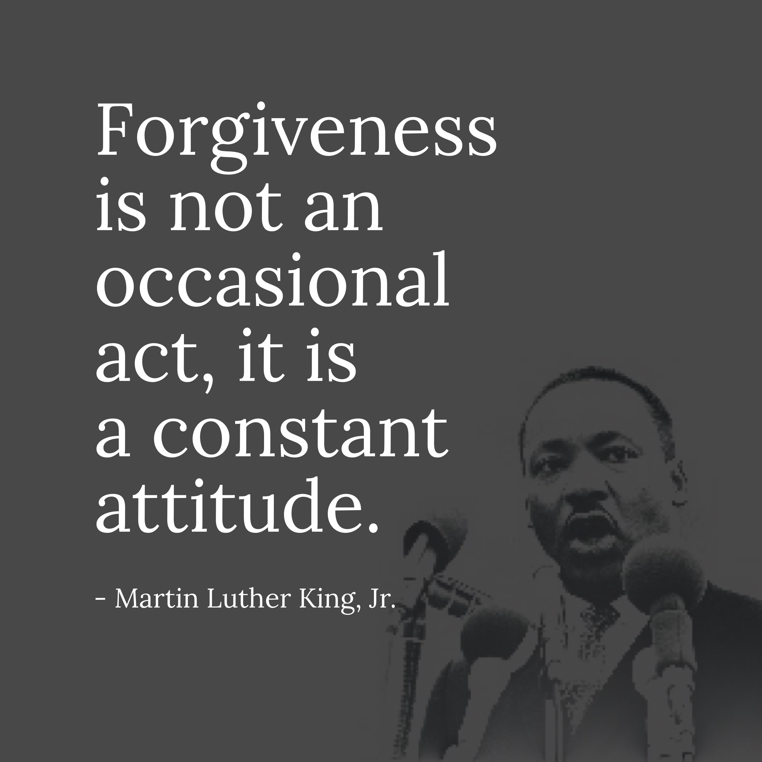 Forgiveness A Lesson From Martin Luther King Jr