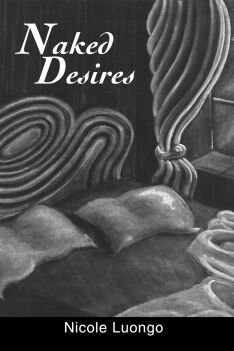 Naked Desires by Nicole Luongo